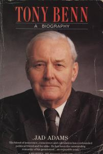Tony Benn - A Biography
