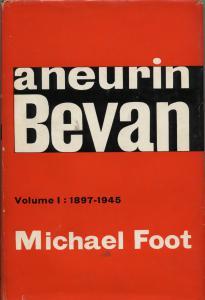 Aneurin Bevan. Vol I.